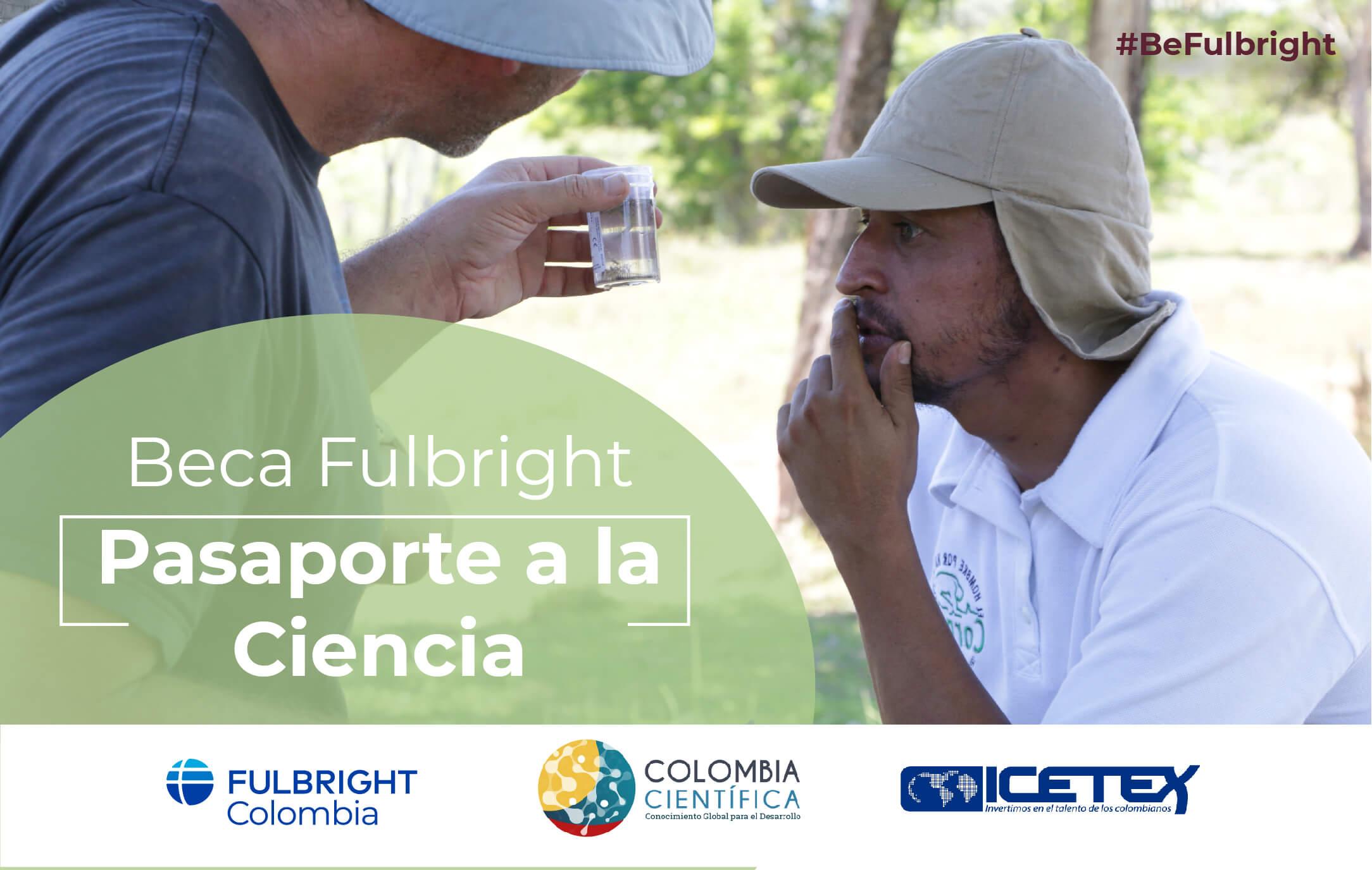 Beca Fulbright «Pasaporte a la Ciencia» cohorte 2021